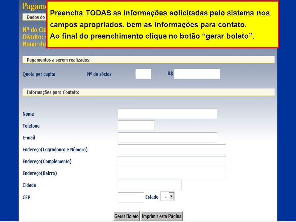 Preencha TODAS as informações solicitadas pelo sistema nos campos apropriados, bem as informações para contato.