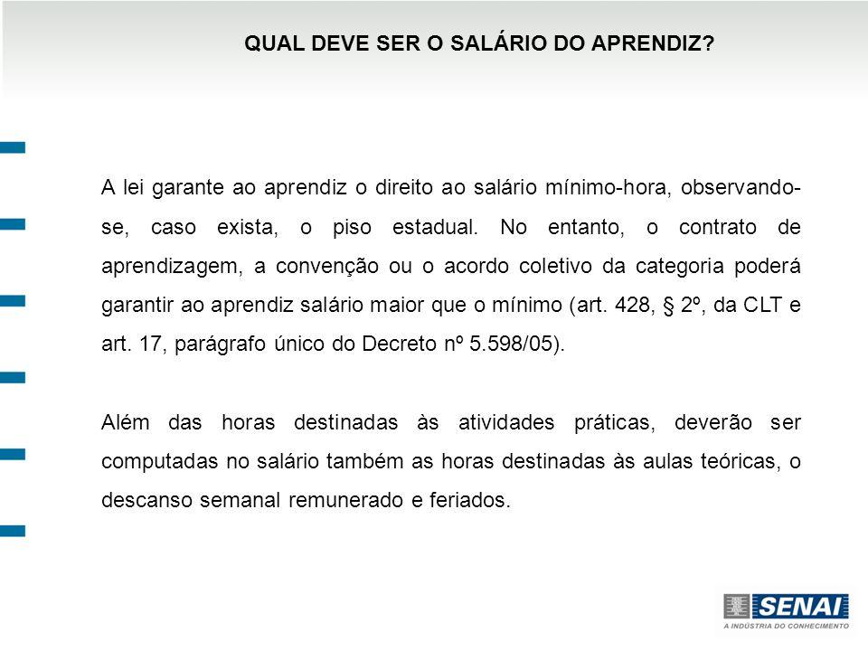 QUAL DEVE SER O SALÁRIO DO APRENDIZ.