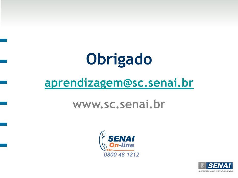 Obrigado aprendizagem@sc.senai.br www.sc.senai.br