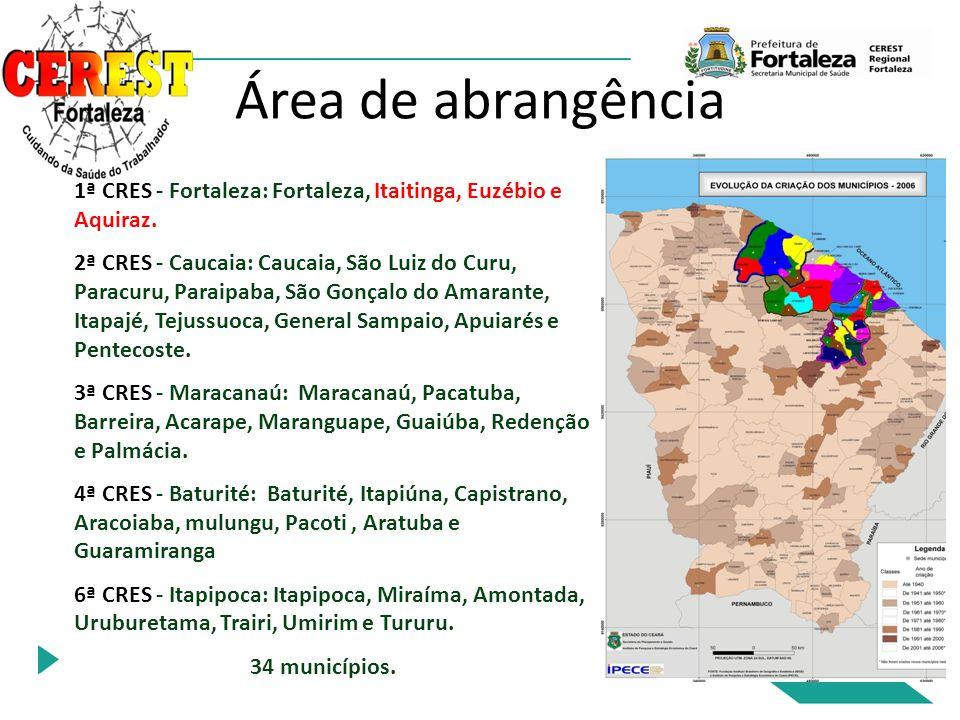 Área de abrangência 1ª CRES - Fortaleza: Fortaleza, Itaitinga, Euzébio e Aquiraz. 2ª CRES - Caucaia: Caucaia, São Luiz do Curu, Paracuru, Paraipaba, S