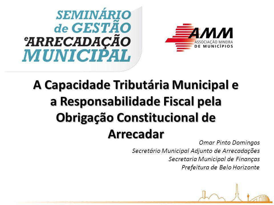 A Capacidade Tributária Municipal e a Responsabilidade Fiscal pela Obrigação Constitucional de Arrecadar Omar Pinto Domingos Secretário Municipal Adju