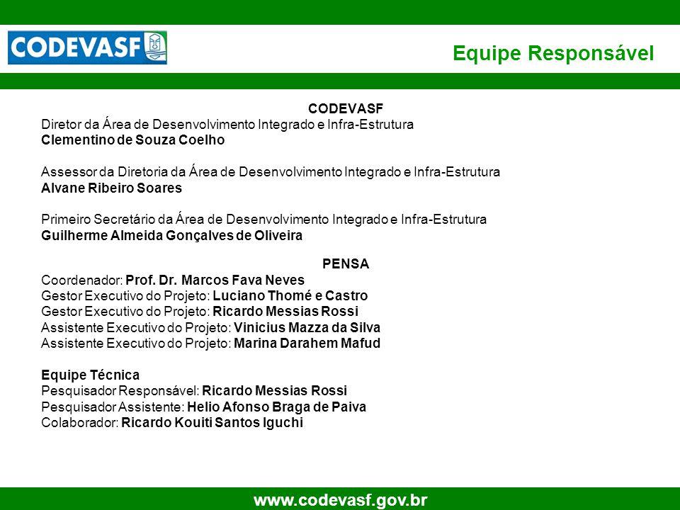 38 www.codevasf.gov.br Equipe Responsável CODEVASF Diretor da Área de Desenvolvimento Integrado e Infra-Estrutura Clementino de Souza Coelho Assessor