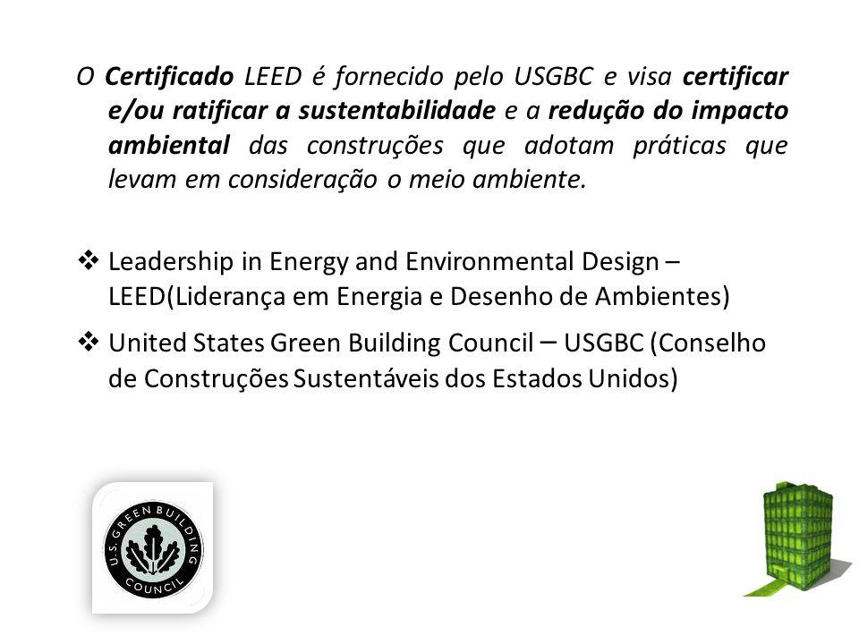 O Certificado LEED é fornecido pelo USGBC e visa certificar e/ou ratificar a sustentabilidade e a redução do impacto ambiental das construções que ado