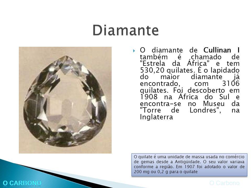 O diamante de Cullinan I também é chamado de Estrela da África e tem 530,20 quilates.