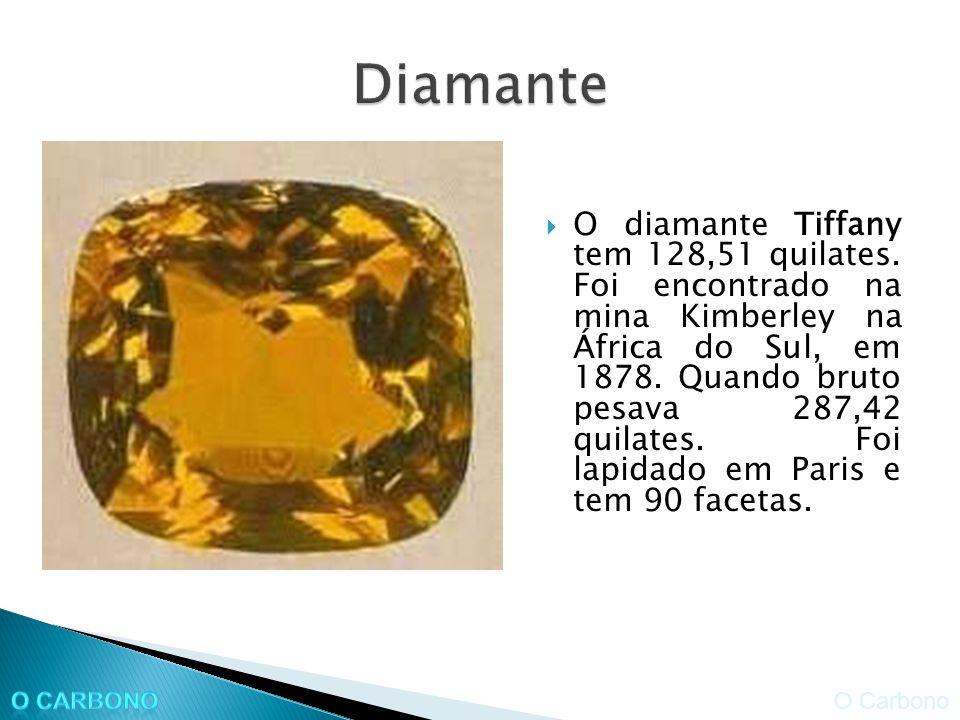 O diamante Tiffany tem 128,51 quilates.Foi encontrado na mina Kimberley na África do Sul, em 1878.