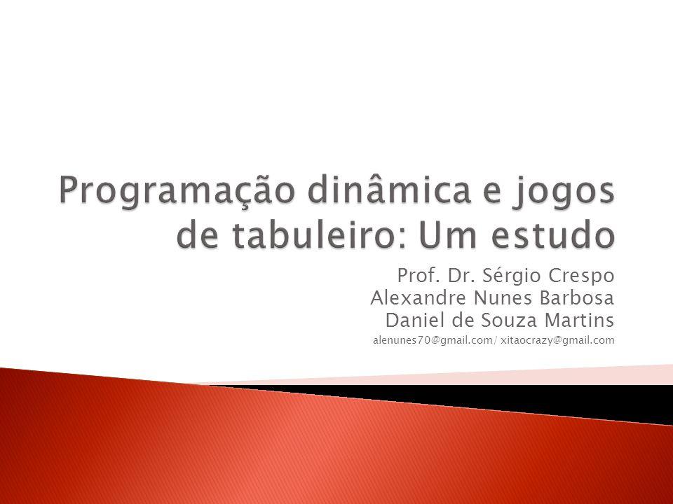 Prof. Dr. Sérgio Crespo Alexandre Nunes Barbosa Daniel de Souza Martins alenunes70@gmail.com/ xitaocrazy@gmail.com