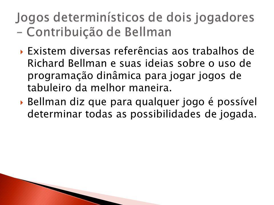 Existem diversas referências aos trabalhos de Richard Bellman e suas ideias sobre o uso de programação dinâmica para jogar jogos de tabuleiro da melho