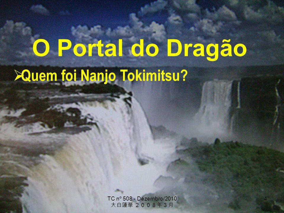 TC nº 508 - Dezembro/2010 4 O Portal do Dragão Quem foi Nanjo Tokimitsu?