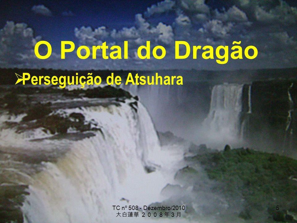 TC nº 508 - Dezembro/2010 6 O Portal do Dragão Meu desejo é que todos os meus discípulos façam um grande juramento