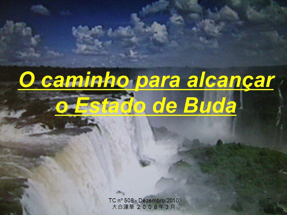 TC nº 508 - Dezembro/2010 7 O caminho para alcançar o Estado de Buda