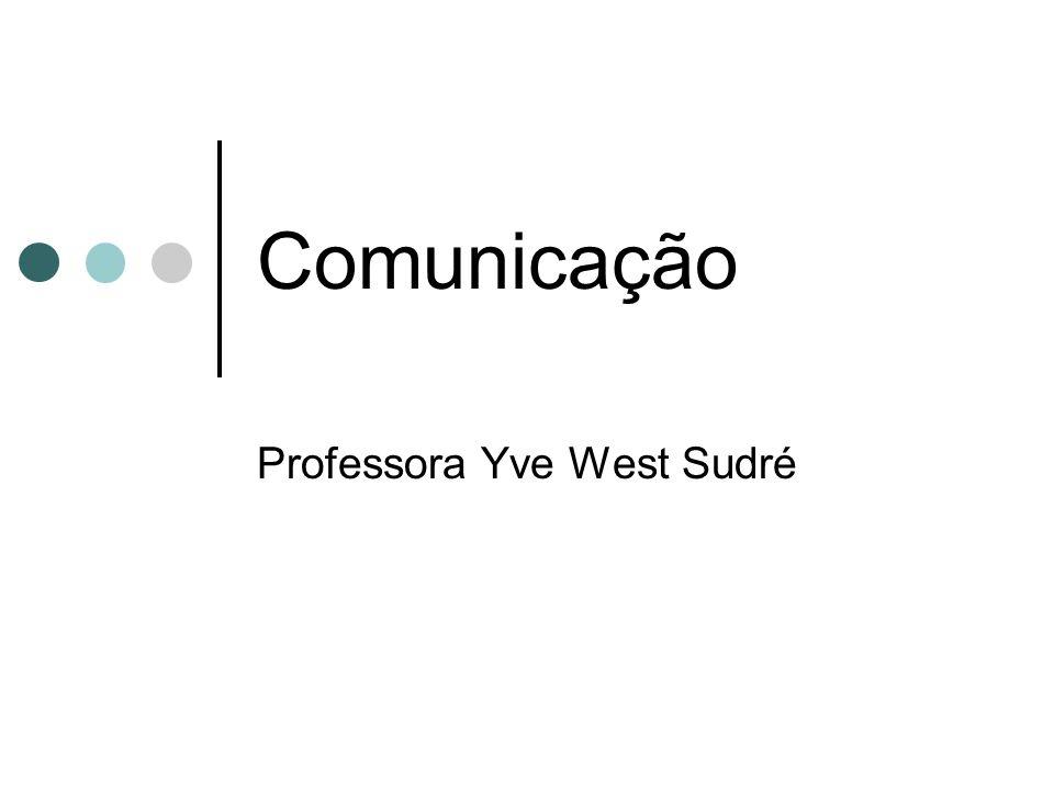 Comunicação Professora Yve West Sudré