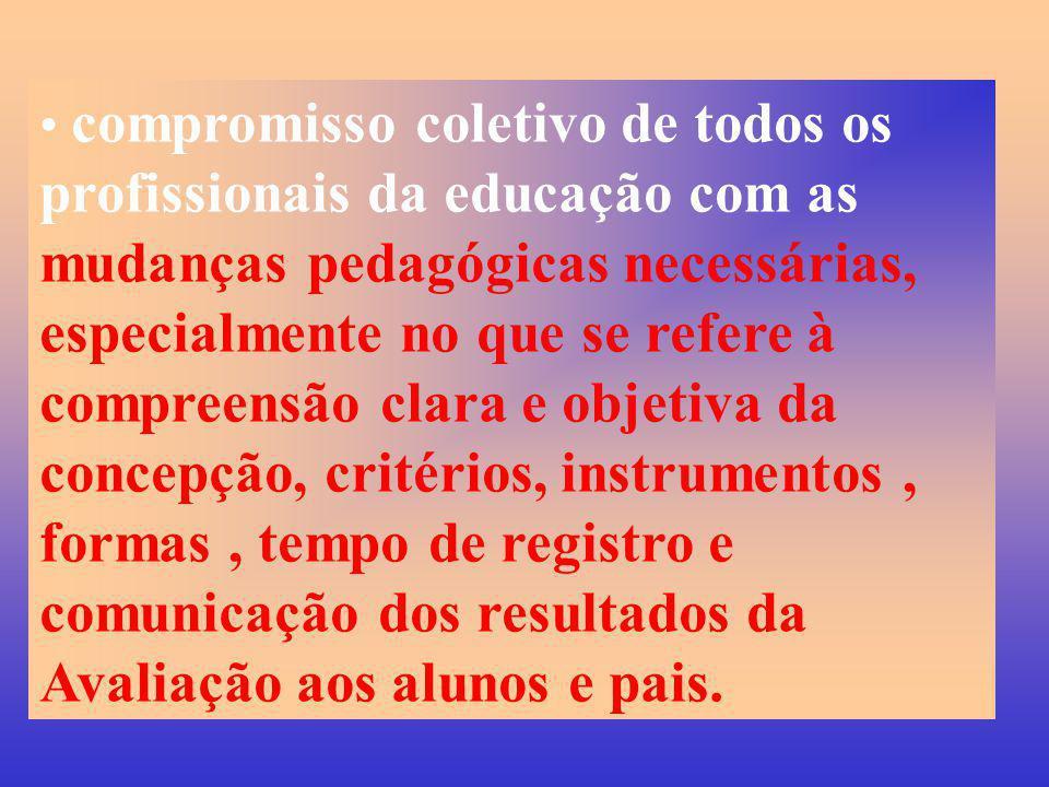 compromisso coletivo de todos os profissionais da educação com as mudanças pedagógicas necessárias, especialmente no que se refere à compreensão clara