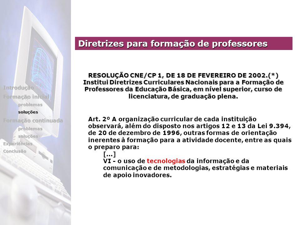 Art. 2º A organização curricular de cada instituição observará, além do disposto nos artigos 12 e 13 da Lei 9.394, de 20 de dezembro de 1996, outras f