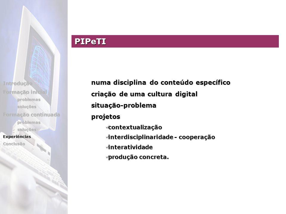 numa disciplina do conteúdo específico criação de uma cultura digital situação-problema projetos contextualização contextualização interdisciplinaridade interdisciplinaridade - cooperação interatividade interatividade produção produção concreta.