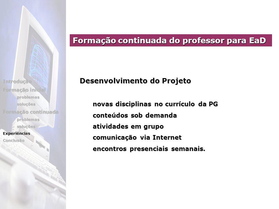 novas disciplinas no currículo da PG novas disciplinas no currículo da PG conteúdos sob demanda conteúdos sob demanda atividades em grupo atividades e