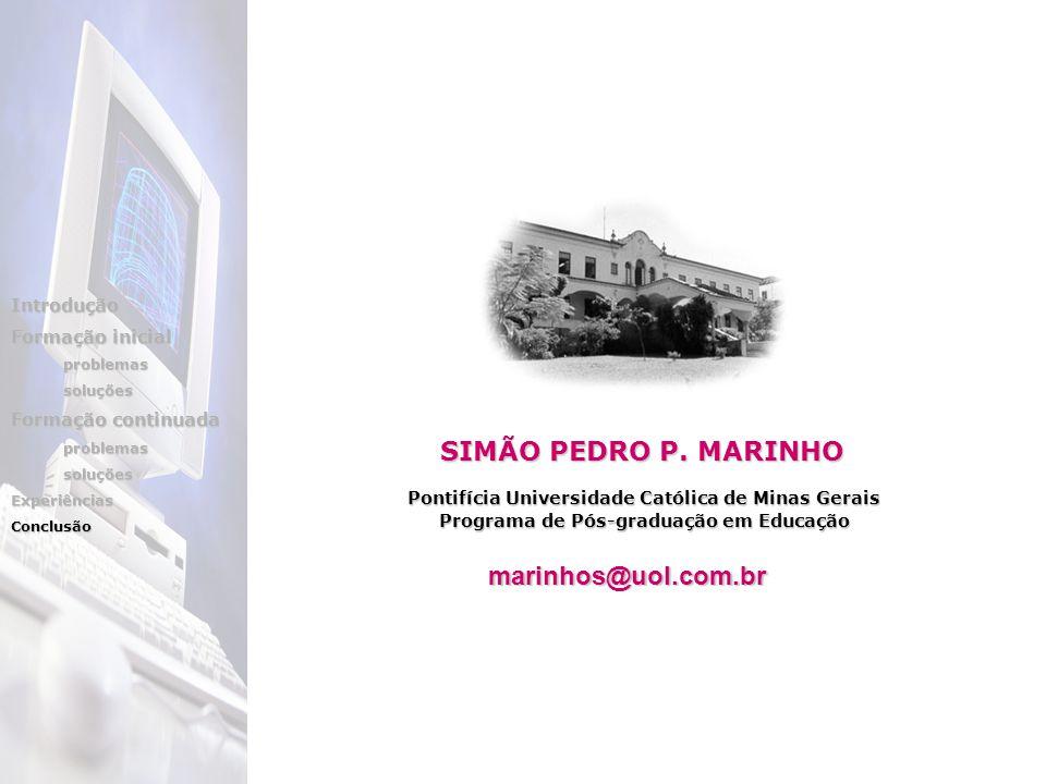 Pontifícia Universidade Católica de Minas Gerais Programa de Pós-graduação em Educação SIMÃO PEDRO P.