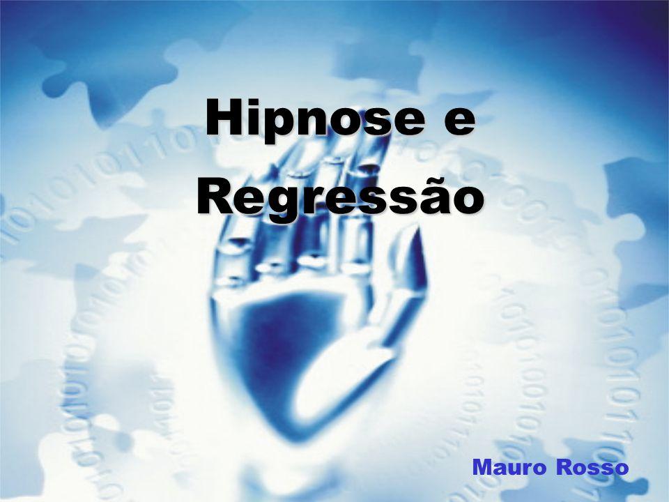 Hipnose e Regressão Mauro Rosso