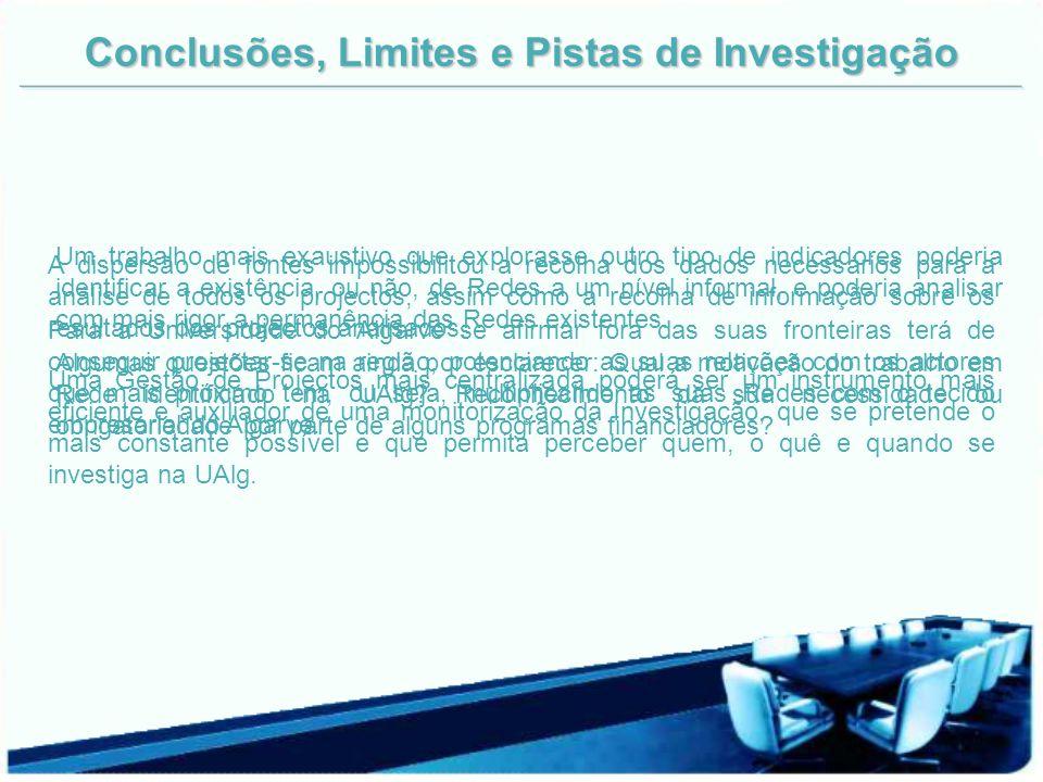 A dispersão de fontes impossibilitou a recolha dos dados necessários para a análise de todos os projectos, assim como a recolha de informação sobre os
