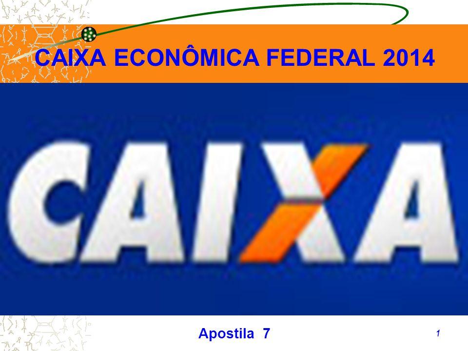 CAIXA ECONÔMICA FEDERAL 2014 Apostila 7 1