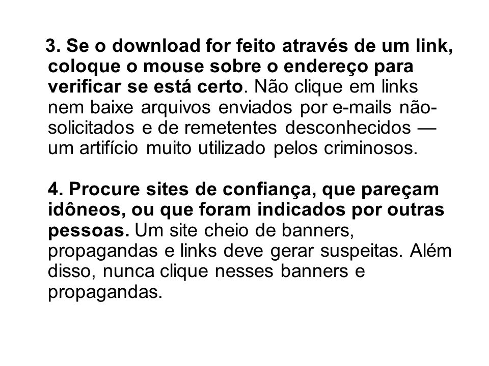 3. Se o download for feito através de um link, coloque o mouse sobre o endereço para verificar se está certo. Não clique em links nem baixe arquivos e