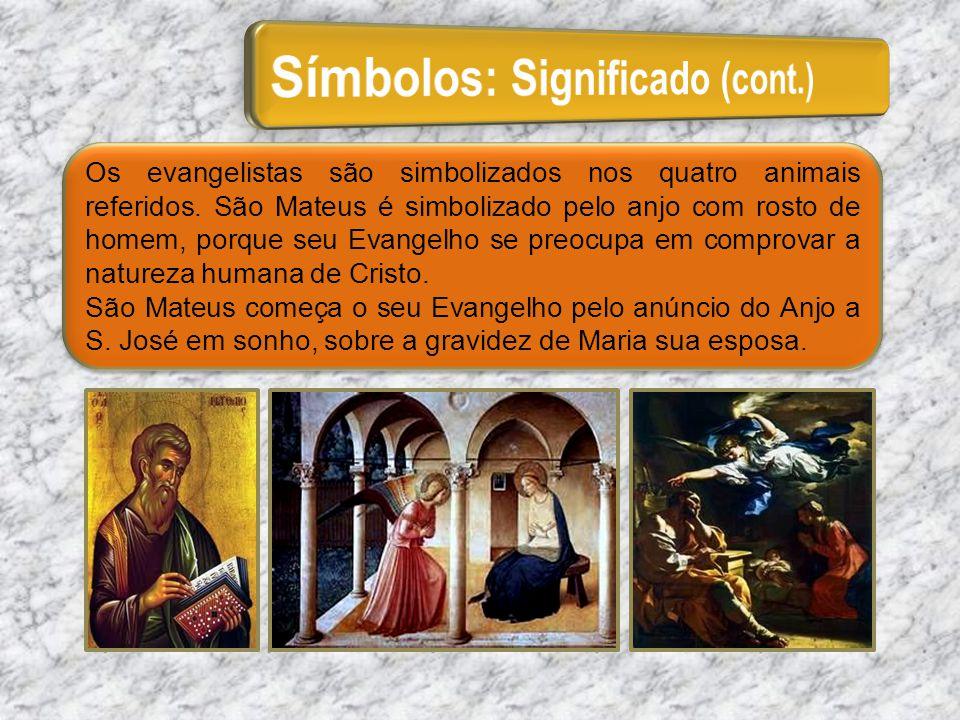 Os evangelistas são simbolizados nos quatro animais referidos. São Mateus é simbolizado pelo anjo com rosto de homem, porque seu Evangelho se preocupa