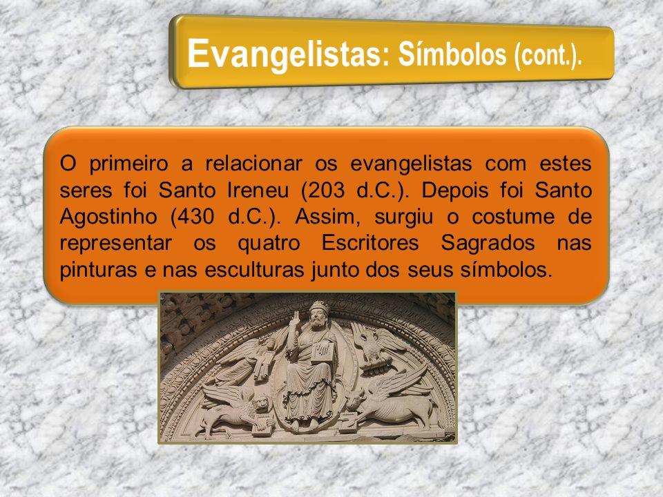 Os símbolos dos quatro evangelistas: - O anjo (para São Mateus); - O leão (para São Marcos); - O boi (para São Lucas); - A águia (para São João); Os símbolos dos quatro evangelistas: - O anjo (para São Mateus); - O leão (para São Marcos); - O boi (para São Lucas); - A águia (para São João);
