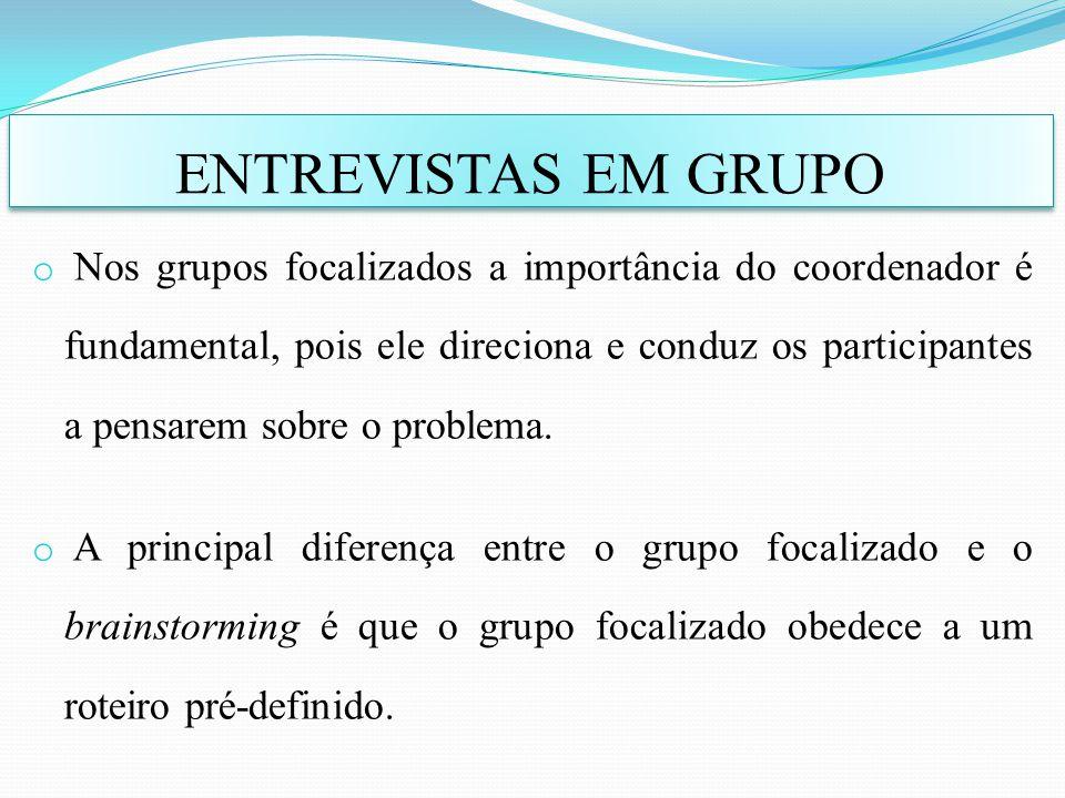 o Nos grupos focalizados a importância do coordenador é fundamental, pois ele direciona e conduz os participantes a pensarem sobre o problema. o A pri