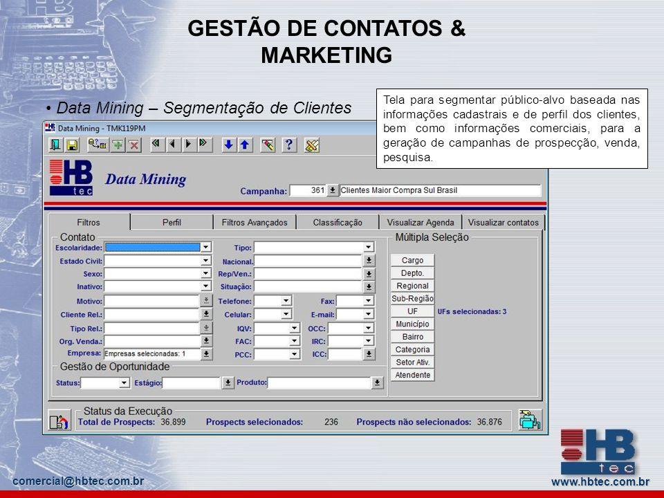 www.hbtec.com.br comercial@hbtec.com.br GESTÃO DE CONTATOS & MARKETING Data Mining – Segmentação de Clientes Tela para segmentar público-alvo baseada