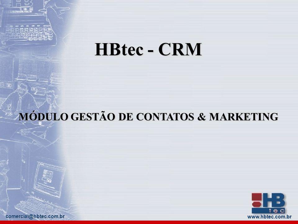 www.hbtec.com.br comercial@hbtec.com.br GESTÃO DE CONTATOS & MARKETING Mala Direta por Campanha Funcionalidade de geração de etiquetas para envio de mala direta convencional.