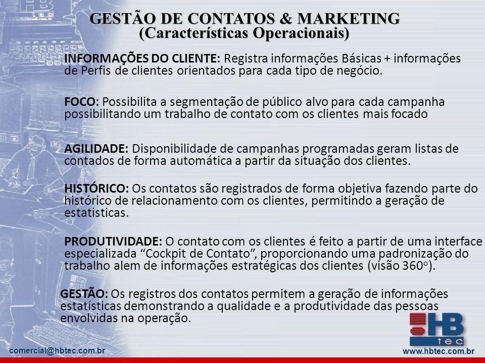 GESTÃO DE CONTATOS & MARKETING (Características Operacionais) AGILIDADE: Disponibilidade de campanhas programadas geram listas de contados de forma au