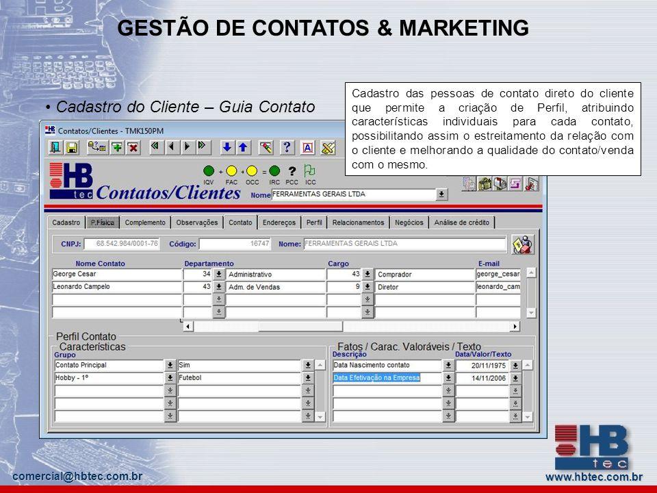 www.hbtec.com.br comercial@hbtec.com.br GESTÃO DE CONTATOS & MARKETING Cadastro do Cliente – Guia Contato Cadastro das pessoas de contato direto do cl