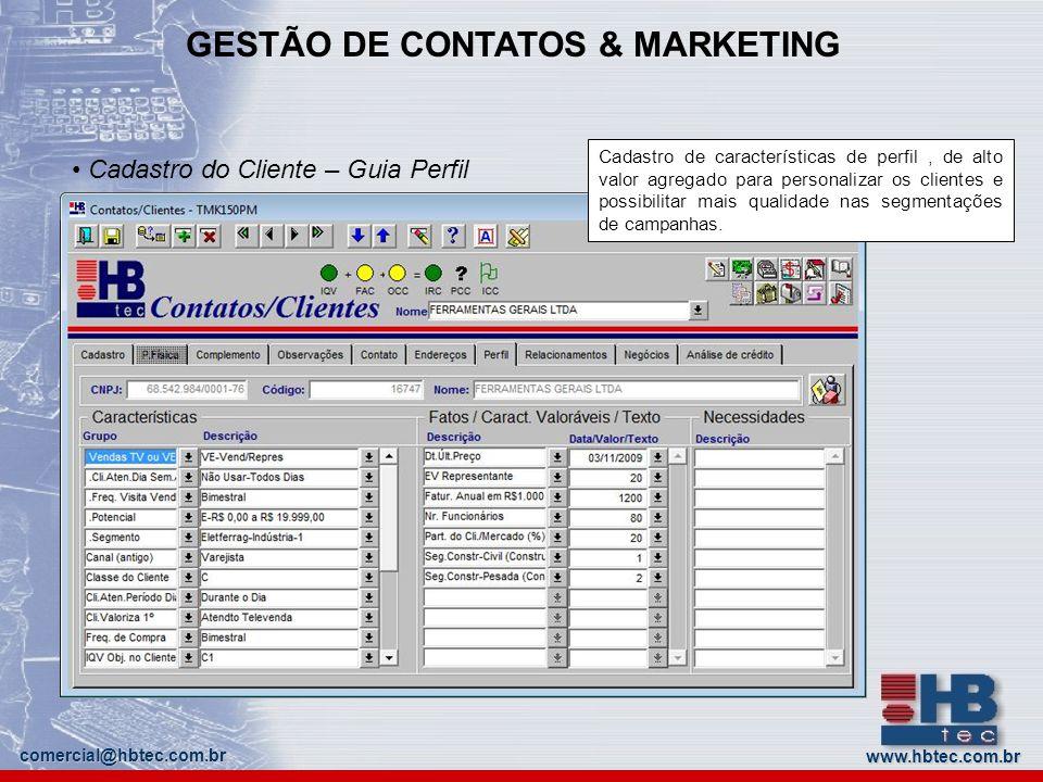 www.hbtec.com.br comercial@hbtec.com.br GESTÃO DE CONTATOS & MARKETING Cockpit de Contatos É a ferramenta básica para contatos por telefone.