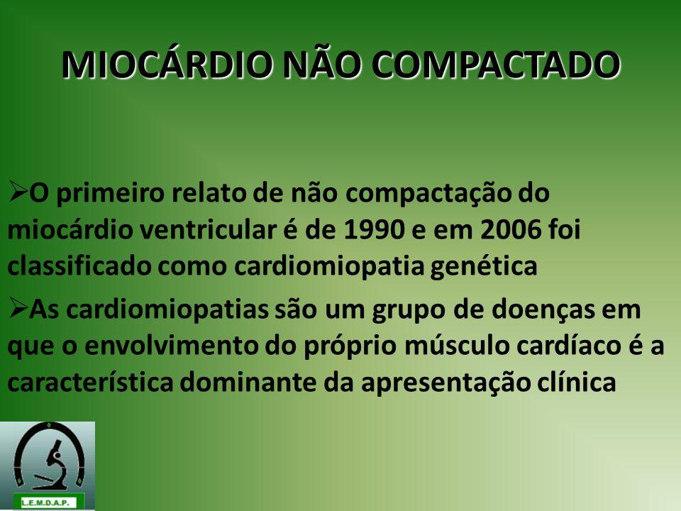 O primeiro relato de não compactação do miocárdio ventricular é de 1990 e em 2006 foi classificado como cardiomiopatia genética As cardiomiopatias são