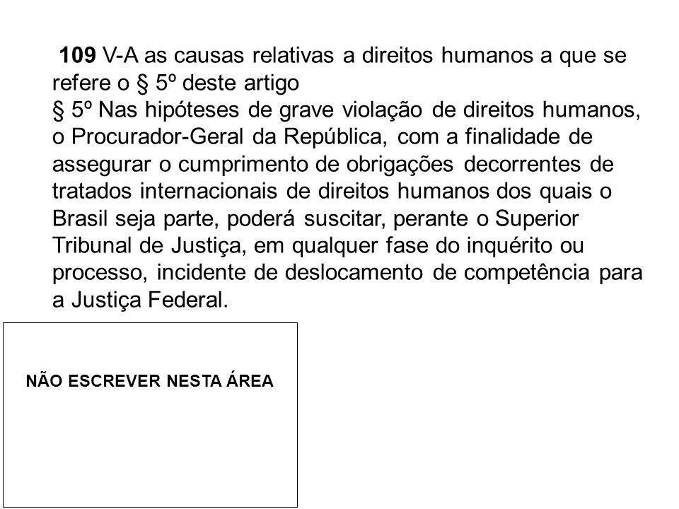 109 V-A as causas relativas a direitos humanos a que se refere o § 5º deste artigo § 5º Nas hipóteses de grave violação de direitos humanos, o Procura