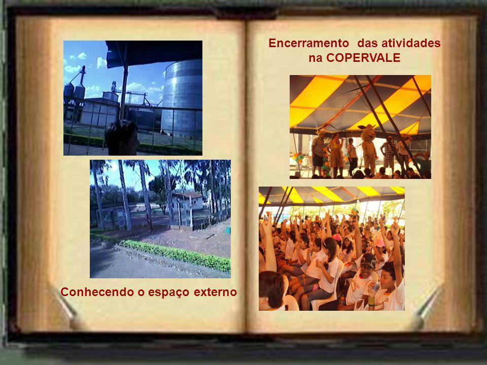 Conhecendo o espaço externo Encerramento das atividades na COPERVALE