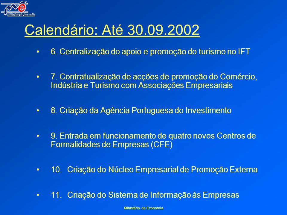 Ministério da Economia Calendário: Até 30.09.2002 6.