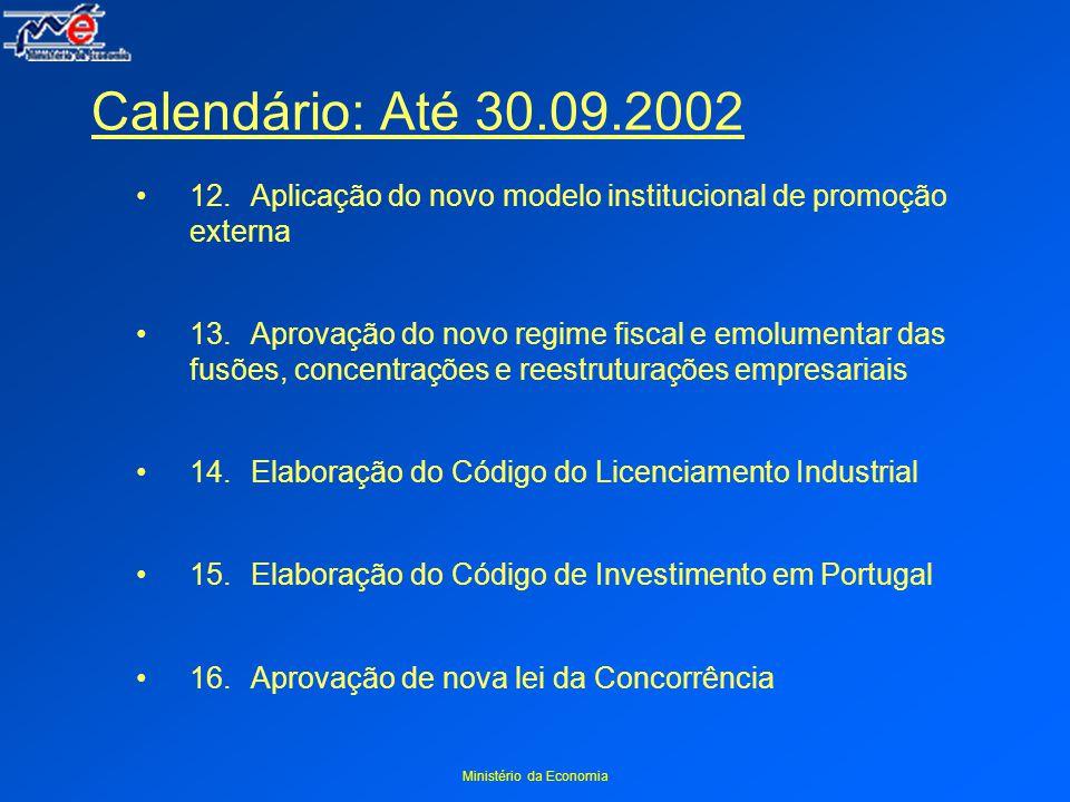 Ministério da Economia Calendário: Até 30.09.2002 12.