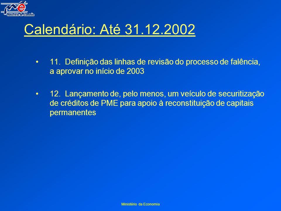 Ministério da Economia Calendário: Até 31.12.2002 11.
