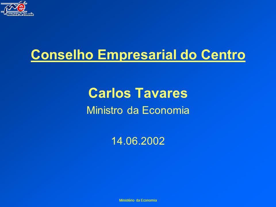 Ministério da Economia Conselho Empresarial do Centro Carlos Tavares Ministro da Economia 14.06.2002
