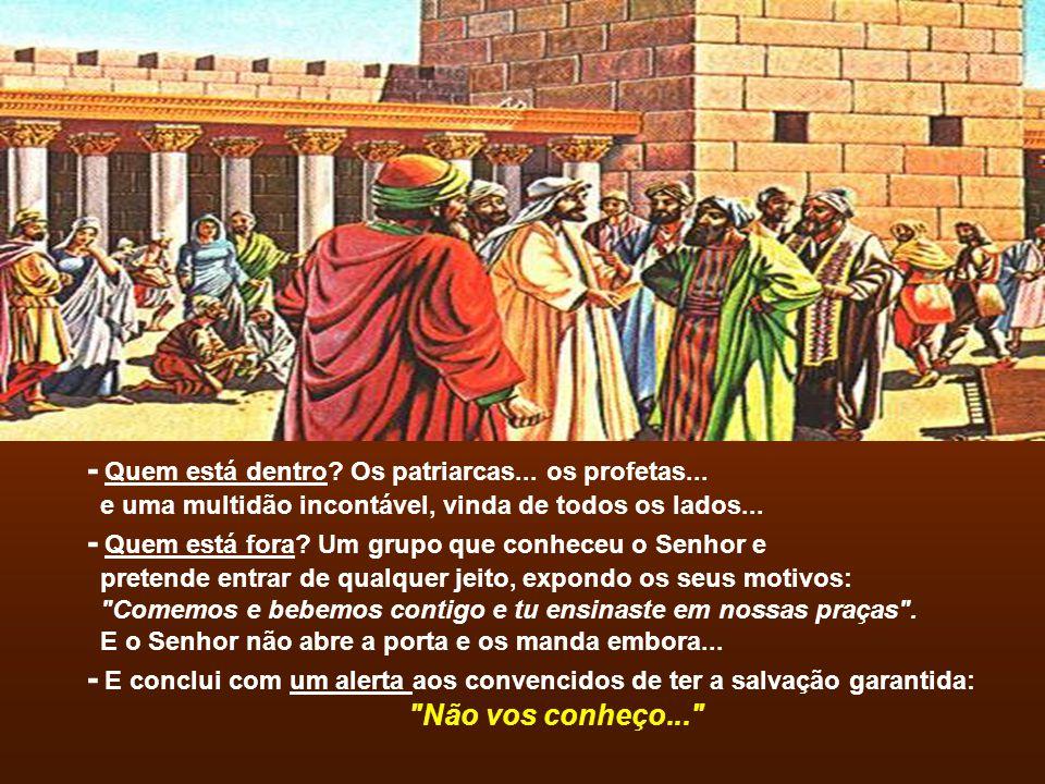 - Jesus não responde, dizendo o NÚMERO dos que se salvam... Prefere revelar o CAMINHO da salvação. Fala que o banquete do
