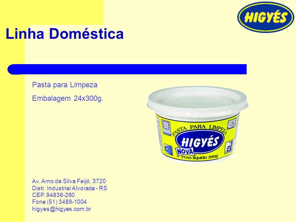 Linha Doméstica Pasta para Limpeza Embalagem 24x300g. Av. Arno da Silva Feijó, 3720 Distr. Industrial Alvorada - RS CEP. 94836-260 Fone (51) 3489-1004