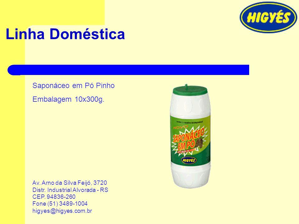 Linha Doméstica Saponáceo em Pó Pinho Embalagem 10x300g. Av. Arno da Silva Feijó, 3720 Distr. Industrial Alvorada - RS CEP. 94836-260 Fone (51) 3489-1