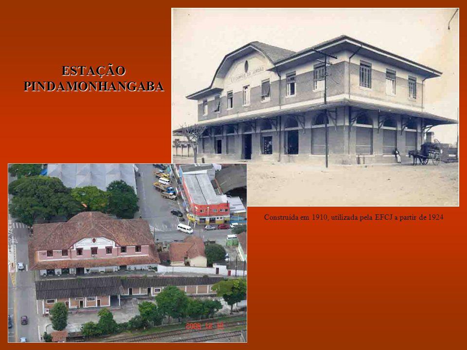 ESTAÇÃO PINDAMONHANGABA Construída em 1910, utilizada pela EFCJ a partir de 1924