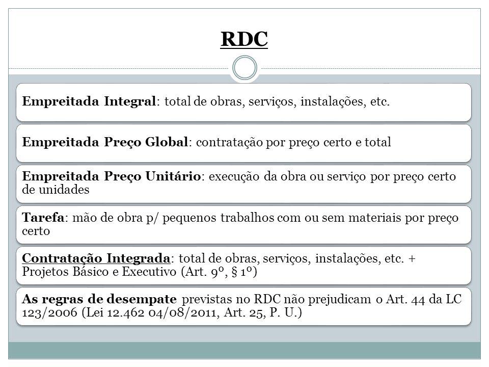 RDC Empreitada Integral: total de obras, serviços, instalações, etc.Empreitada Preço Global: contratação por preço certo e total Empreitada Preço Unit