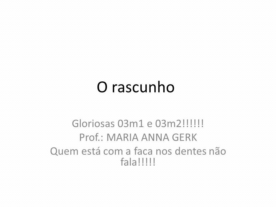 O rascunho Gloriosas 03m1 e 03m2!!!!!.