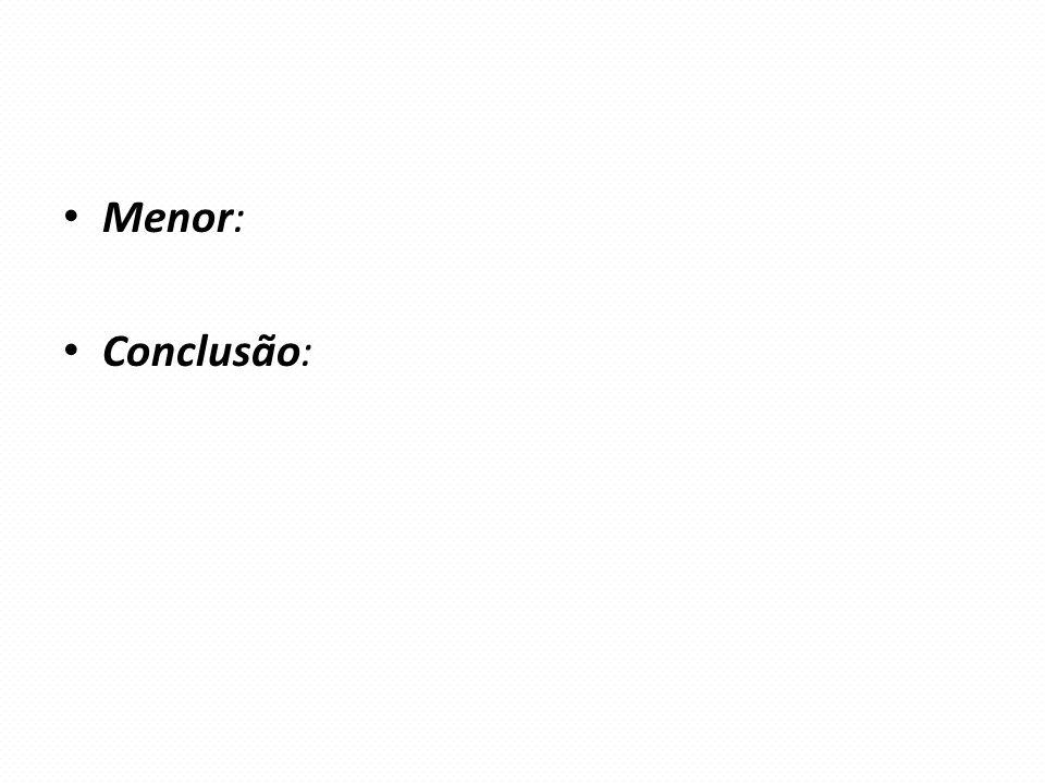 Menor: Conclusão: