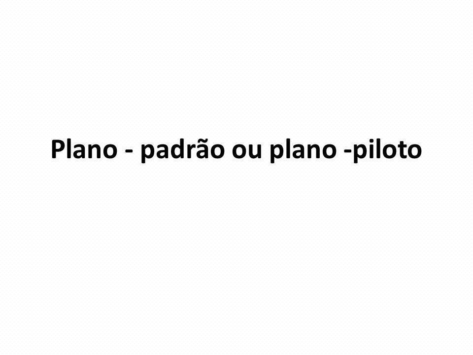 Plano - padrão ou plano -piloto