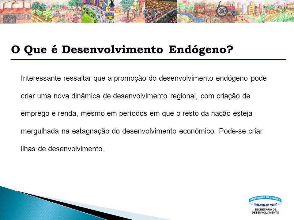 O Que é Desenvolvimento Endógeno? Interessante ressaltar que a promoção do desenvolvimento endógeno pode criar uma nova dinâmica de desenvolvimento re