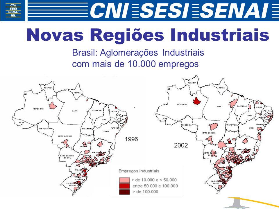 Novas Regiões Industriais Brasil: Aglomerações Industriais com mais de 10.000 empregos