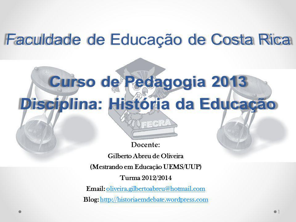 1 Docente: Gilberto Abreu de Oliveira (Mestrando em Educação UEMS/UUP) Turma 2012/2014 Email: oliveira.gilbertoabreu@hotmail.comoliveira.gilbertoabreu